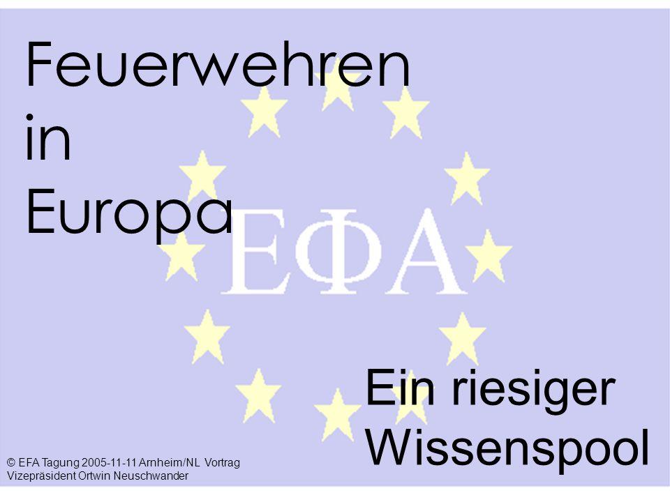 © EFA Tagung 2005-11-11 Arnheim/NL Vortrag Vizepräsident Ortwin Neuschwander .