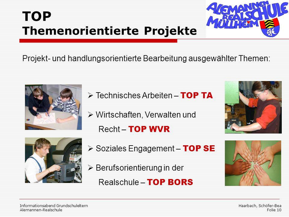 Haarbach, Schöfer-Bea Folie 10 Informationsabend Grundschuleltern Alemannen-Realschule TOP Themenorientierte Projekte Projekt- und handlungsorientiert