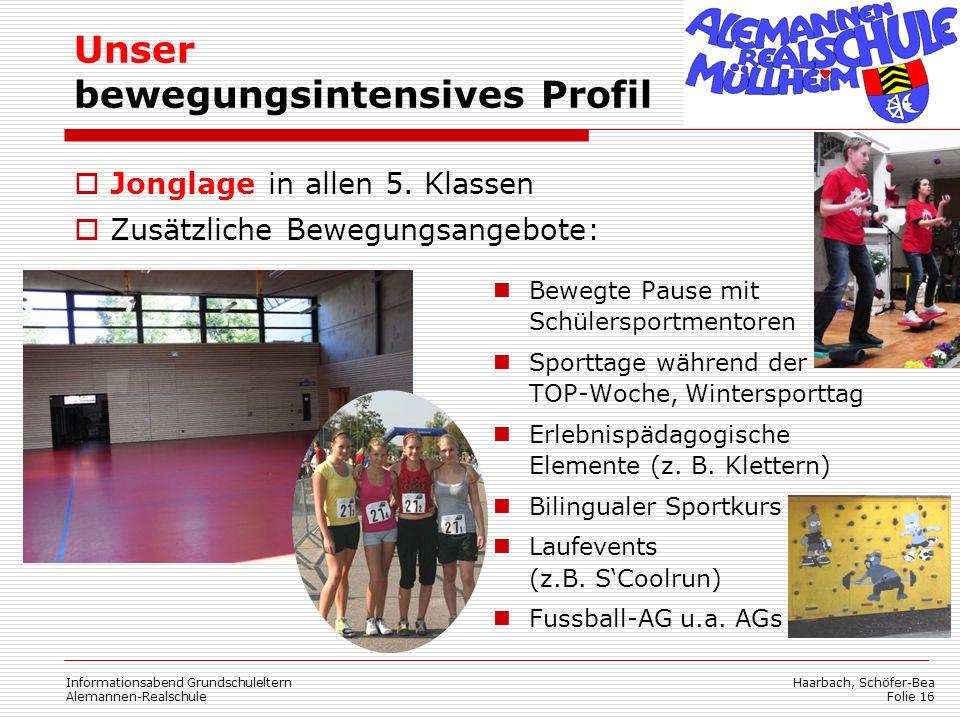 Haarbach, Schöfer-Bea Folie 16 Informationsabend Grundschuleltern Alemannen-Realschule Unser bewegungsintensives Profil Jonglage in allen 5.