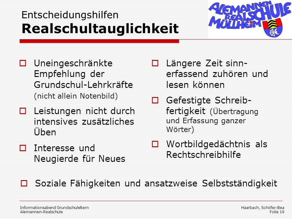 Haarbach, Schöfer-Bea Folie 19 Informationsabend Grundschuleltern Alemannen-Realschule Entscheidungshilfen Realschultauglichkeit Uneingeschränkte Empf