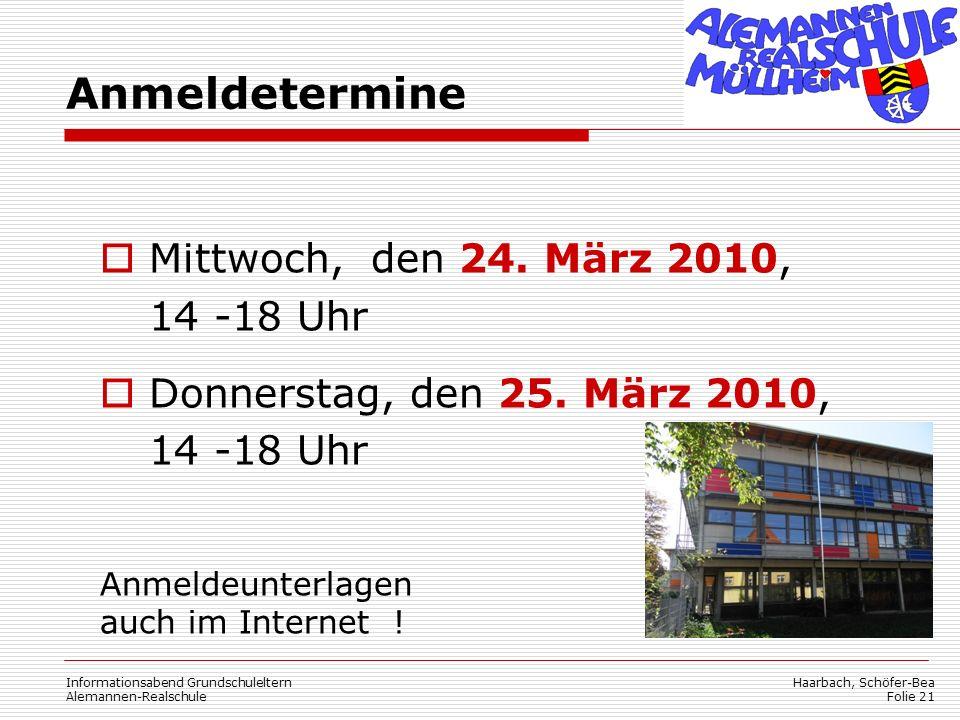 Haarbach, Schöfer-Bea Folie 21 Informationsabend Grundschuleltern Alemannen-Realschule Mittwoch, den 24. März 2010, 14 -18 Uhr Donnerstag, den 25. Mär