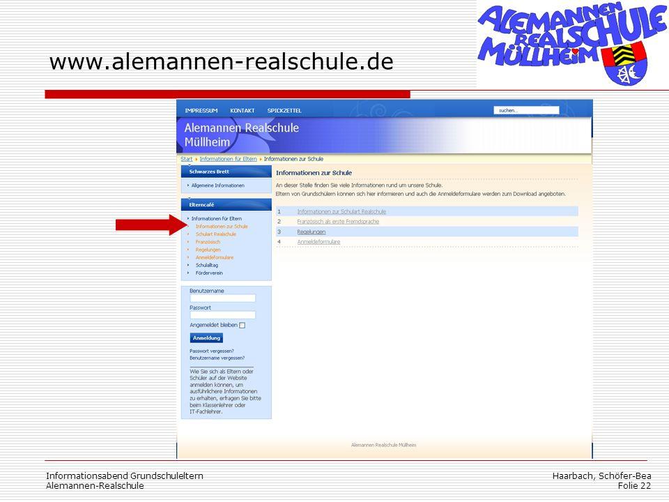 Haarbach, Schöfer-Bea Folie 22 www.alemannen-realschule.de Informationsabend Grundschuleltern Alemannen-Realschule