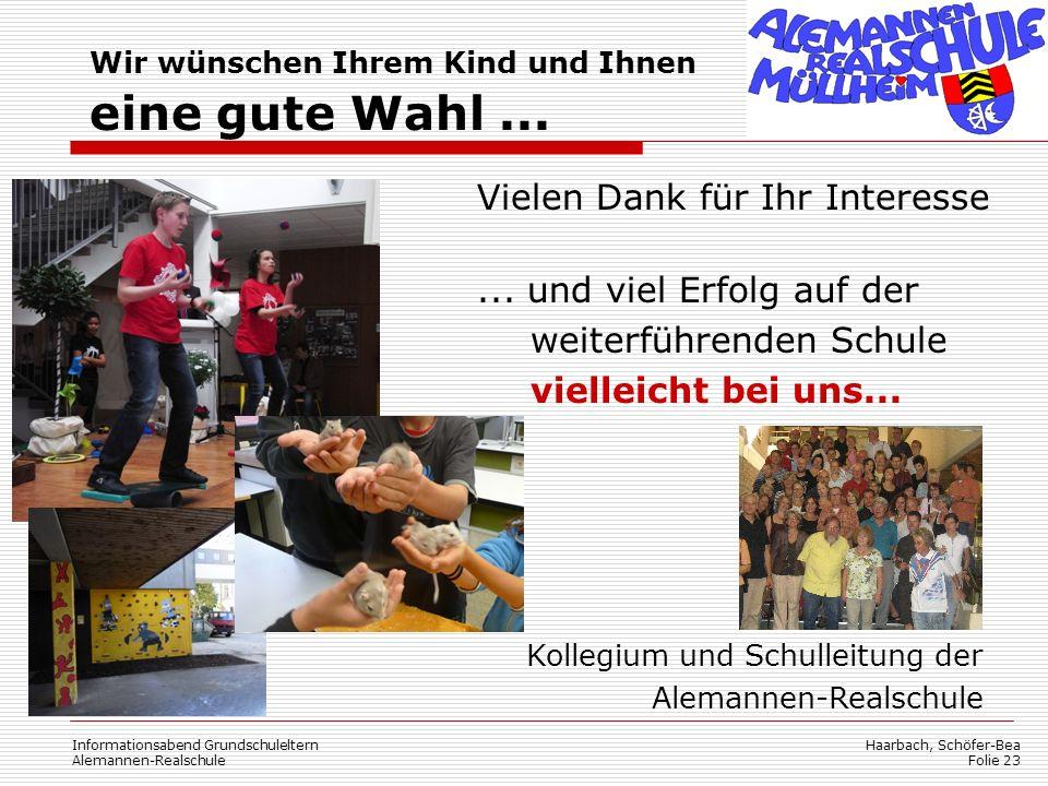 Haarbach, Schöfer-Bea Folie 23 Informationsabend Grundschuleltern Alemannen-Realschule Vielen Dank für Ihr Interesse... und viel Erfolg auf der weiter