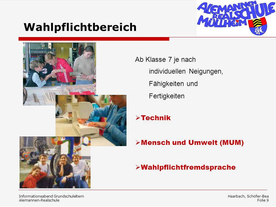 Haarbach, Schöfer-Bea Folie 9 Informationsabend Grundschuleltern Alemannen-Realschule Wahlpflichtbereich Ab Klasse 7 je nach individuellen Neigungen,