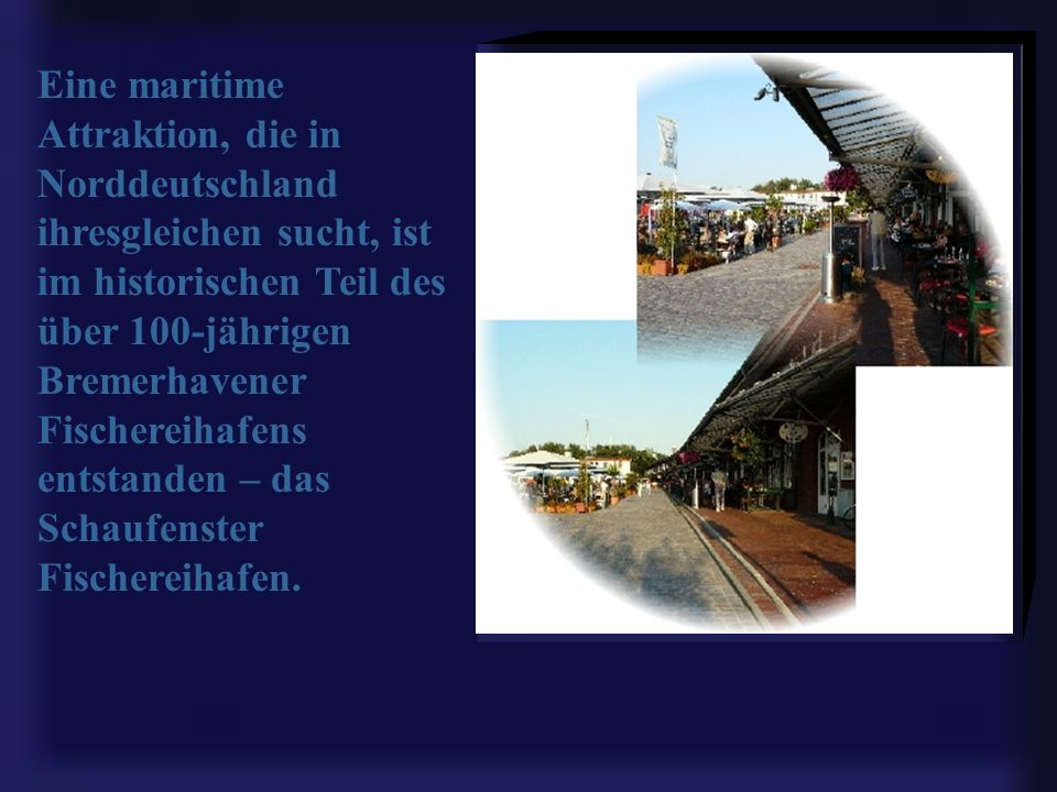 Schaufenster Fischereihafen Die Meile