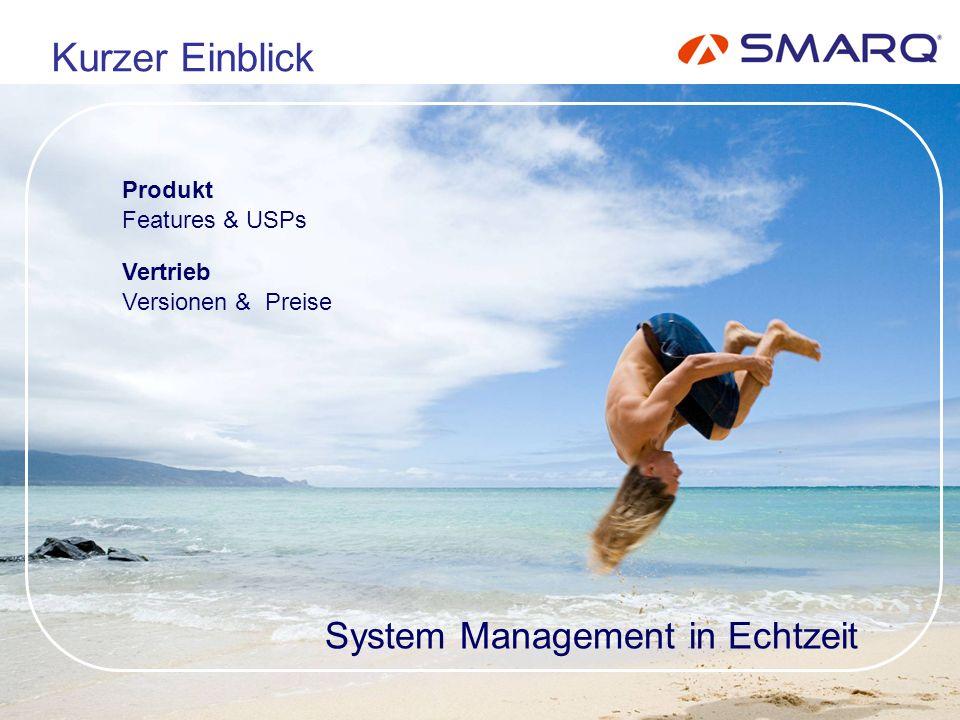 Produkt Features & USPs Vertrieb Versionen & Preise System Management in Echtzeit Kurzer Einblick