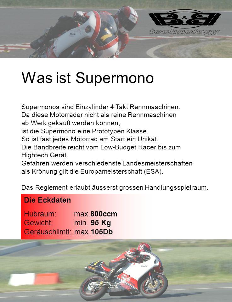 Was ist Supermono Supermonos sind Einzylinder 4 Takt Rennmaschinen. Da diese Motorräder nicht als reine Rennmaschinen ab Werk gekauft werden können, i