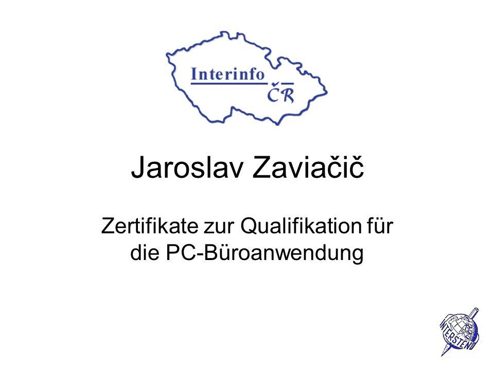 Jaroslav Zaviačič Zertifikate zur Qualifikation für die PC-Büroanwendung