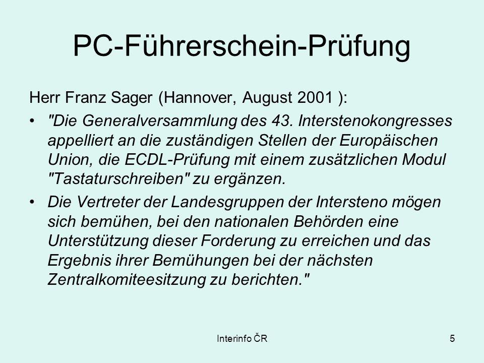 Interinfo ČR5 PC-Führerschein-Prüfung Herr Franz Sager (Hannover, August 2001 ): Die Generalversammlung des 43.
