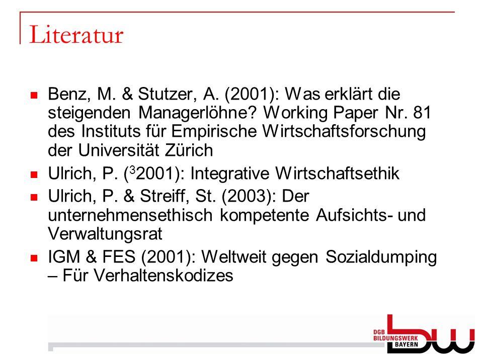 Literatur Benz, M. & Stutzer, A. (2001): Was erklärt die steigenden Managerlöhne? Working Paper Nr. 81 des Instituts für Empirische Wirtschaftsforschu
