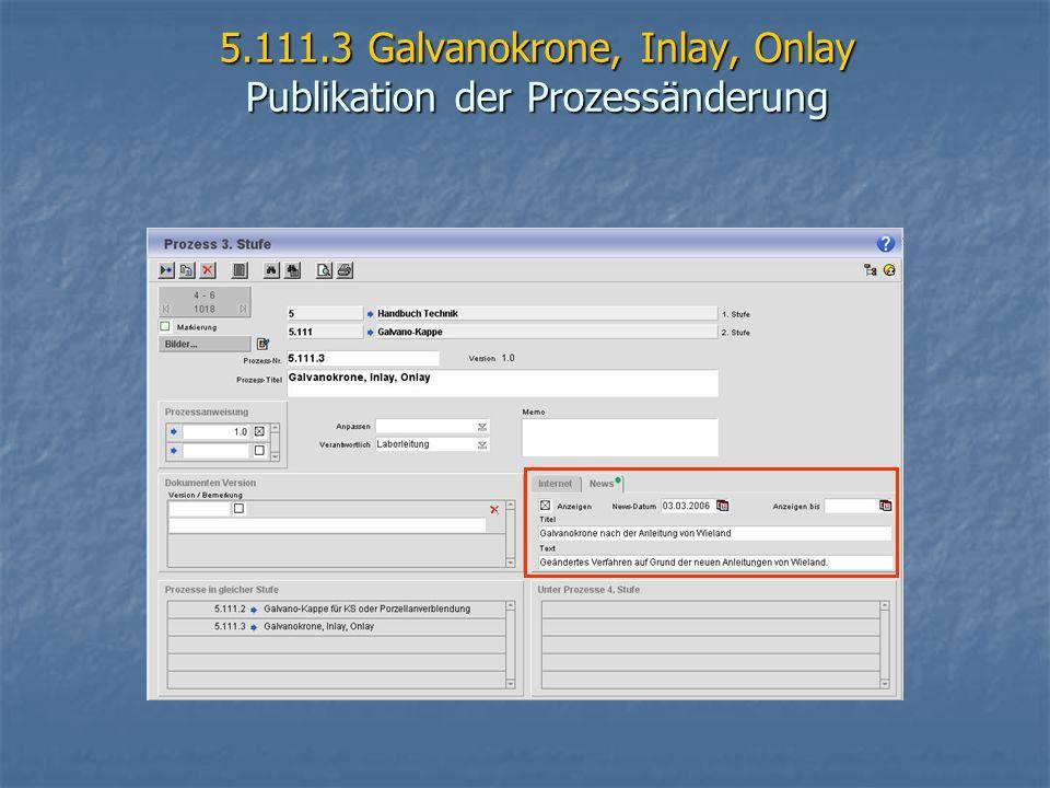 5.111.3 Galvanokrone, Inlay, Onlay Publikation der Prozessänderung