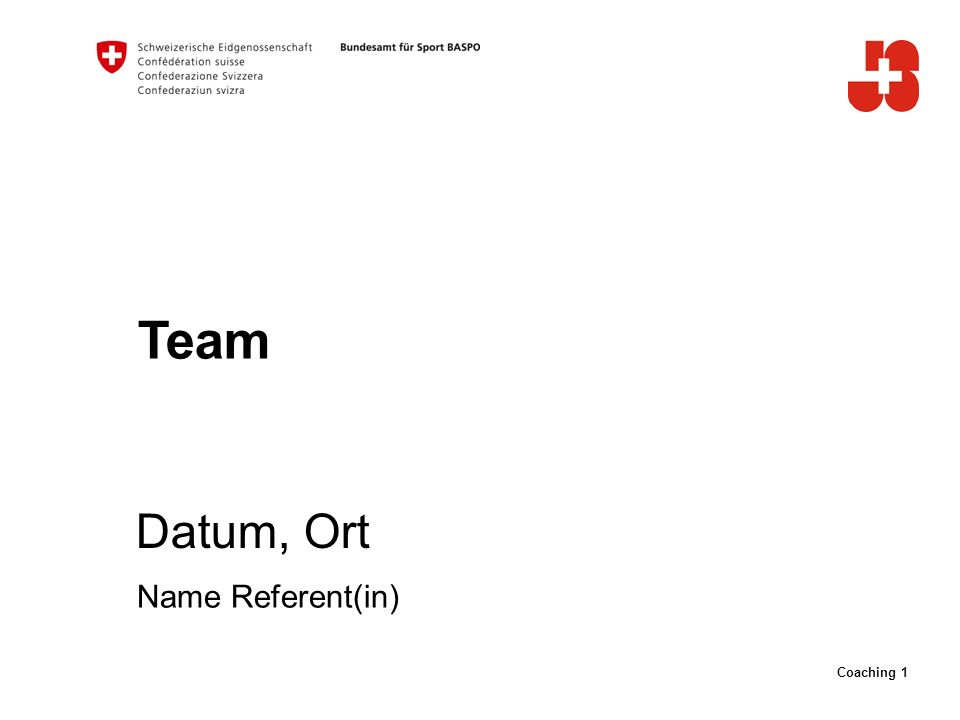 Coaching 1 Team Datum, Ort Name Referent(in)