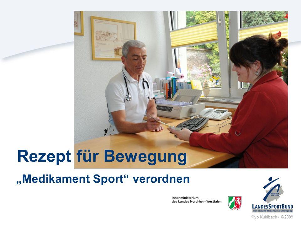 Kiyo Kuhlbach 6/2009 Rezept für Bewegung Medikament Sport verordnen