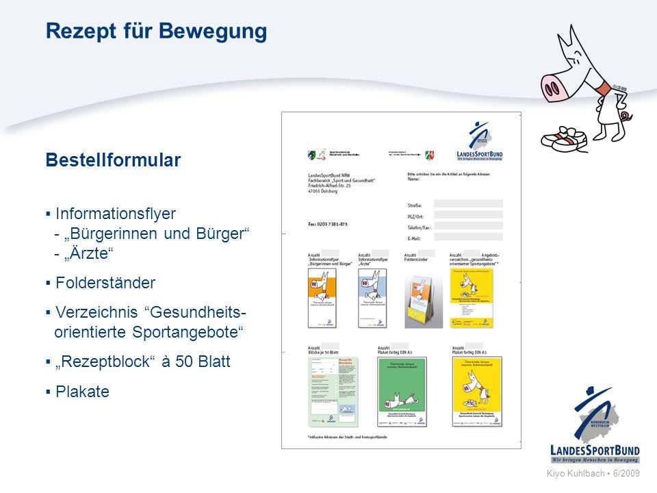 Kiyo Kuhlbach 6/2009 Rezept für Bewegung Bestellformular Informationsflyer - Bürgerinnen und Bürger - Ärzte Folderständer Verzeichnis Gesundheits- ori