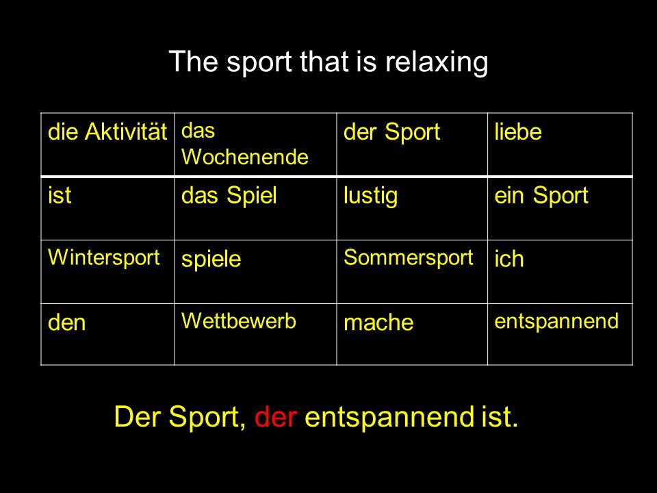 The sport that is relaxing die Aktivität das Wochenende der Sportliebe istdas Spiellustigein Sport Wintersport spiele Sommersport ich den Wettbewerb m