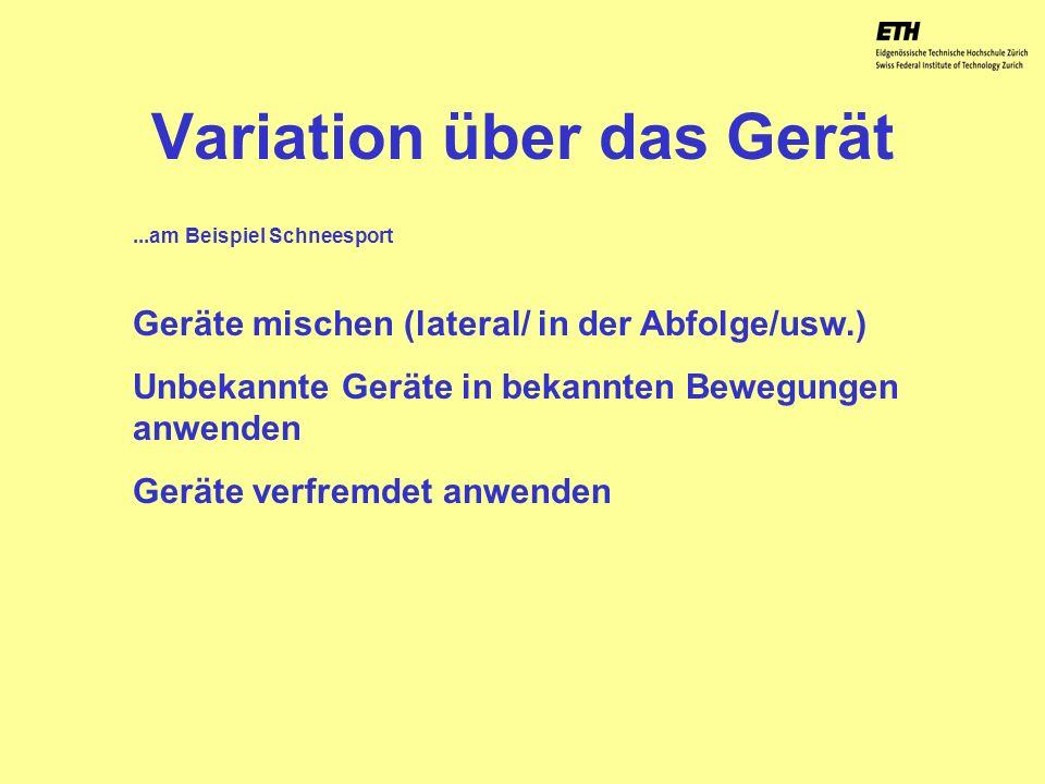 040925 ETH Zürich IBSW Lernstufen und Sicherheit - Pius Disler Variation über das Gerät Geräte mischen (lateral/ in der Abfolge/usw.) Unbekannte Gerät