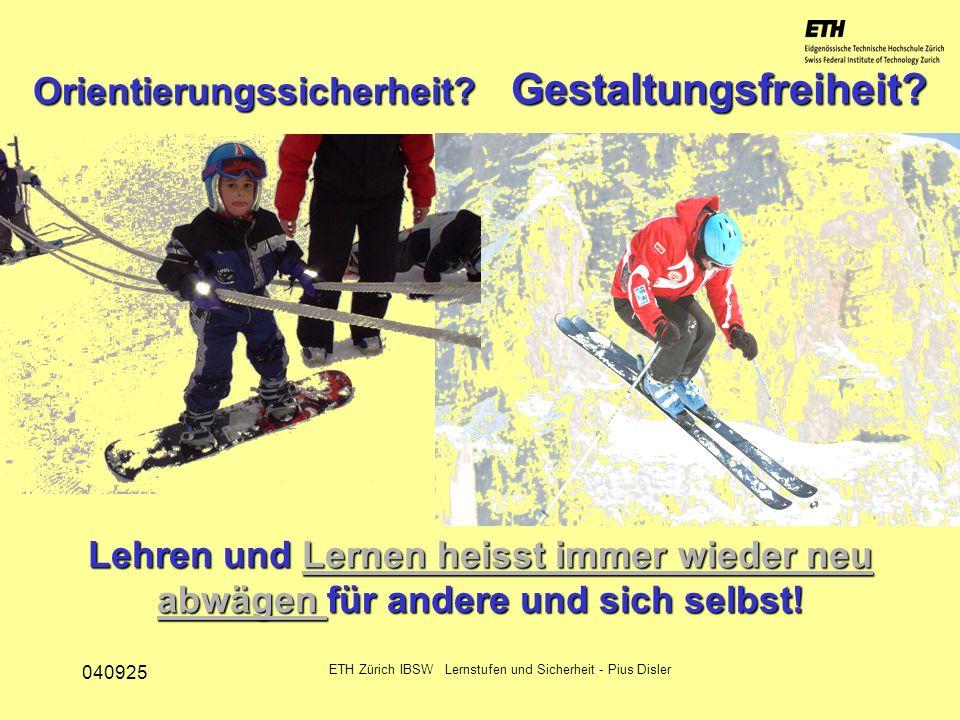 040925 ETH Zürich IBSW Lernstufen und Sicherheit - Pius Disler Methoden - Ganzheitliches Einzeltraining im Schneesport - Eine Telemarktour strukturiert führen - Offene Aufgabe in der Gestaltung einer ganzen Abfahrt - Variationsmerkmale den Lernenden in Einzelschritten aufzeigen