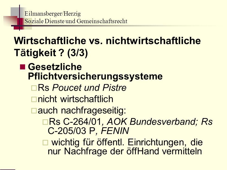 Eilmansberger/Herzig Soziale Dienste und Gemeinschaftsrecht Gesetzliche Pflichtversicherungssysteme Rs Poucet und Pistre nicht wirtschaftlich auch nac