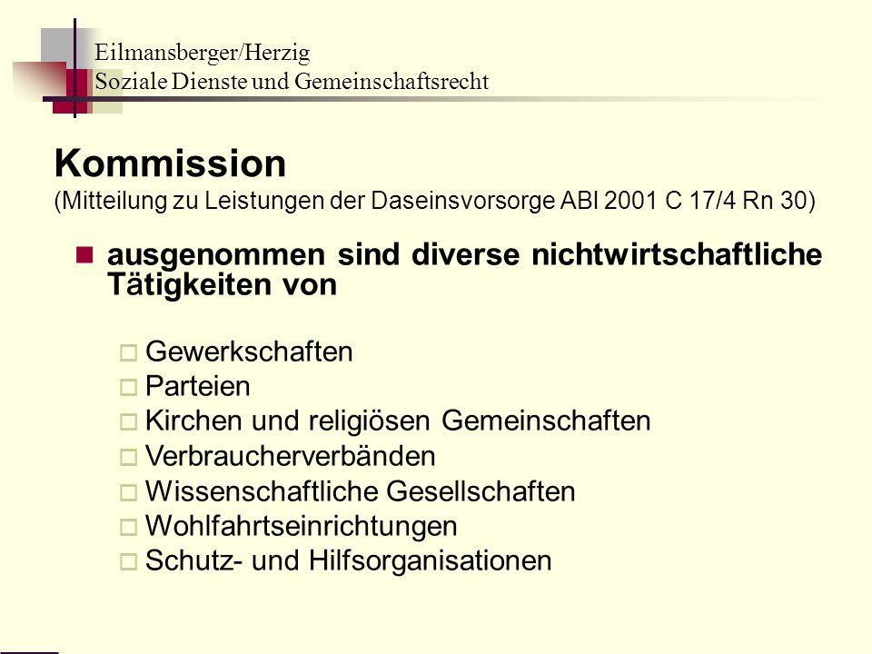 Eilmansberger/Herzig Soziale Dienste und Gemeinschaftsrecht ausgenommen sind diverse nichtwirtschaftliche T ä tigkeiten von Gewerkschaften Parteien Ki