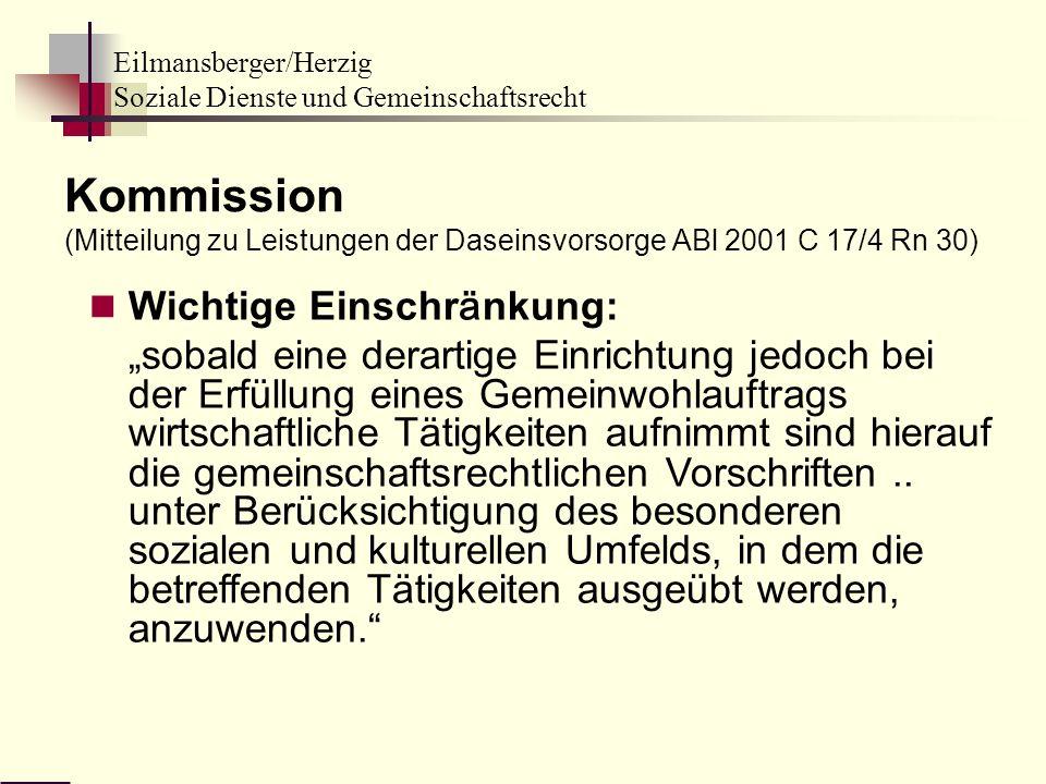 Eilmansberger/Herzig Soziale Dienste und Gemeinschaftsrecht Wichtige Einschr ä nkung: sobald eine derartige Einrichtung jedoch bei der Erf ü llung ein