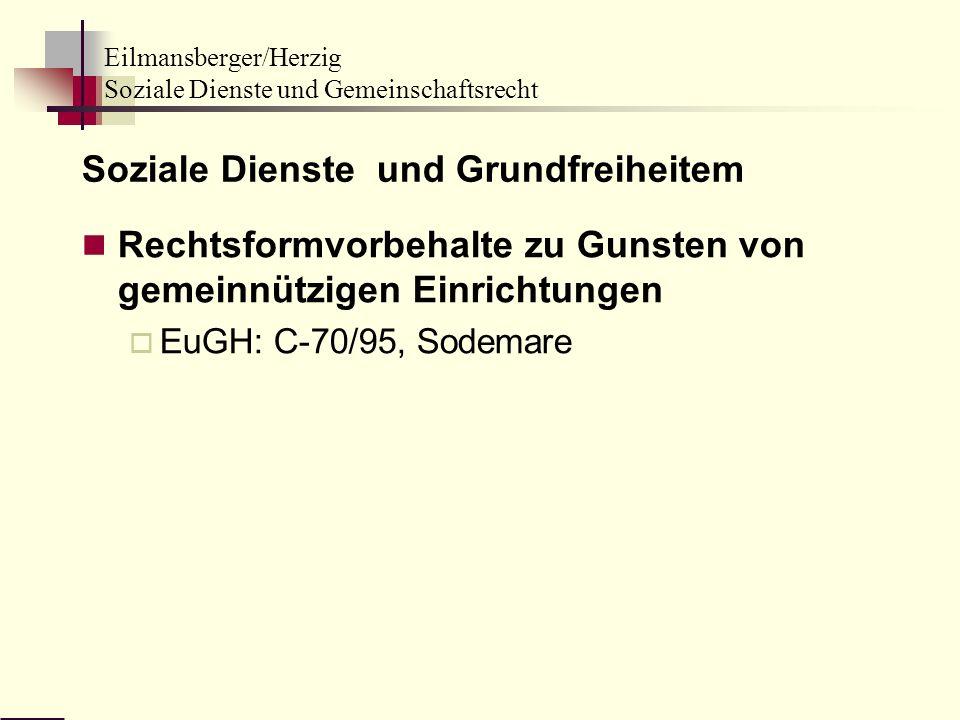 Eilmansberger/Herzig Soziale Dienste und Gemeinschaftsrecht Soziale Dienste und Grundfreiheitem Rechtsformvorbehalte zu Gunsten von gemeinnützigen Ein