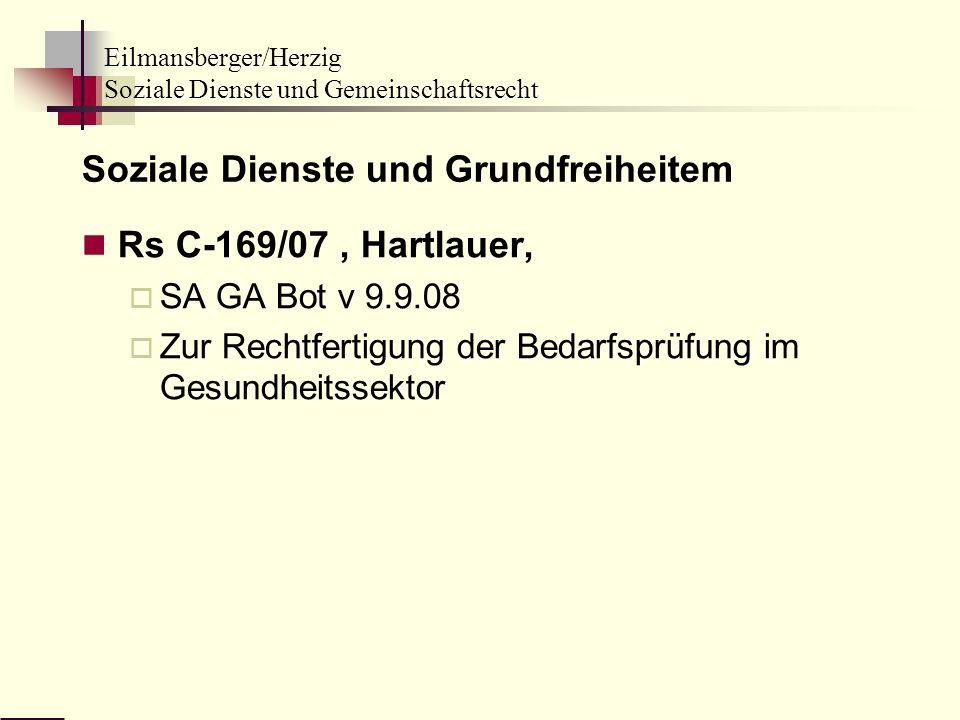 Eilmansberger/Herzig Soziale Dienste und Gemeinschaftsrecht Soziale Dienste und Grundfreiheitem Rs C 169/07, Hartlauer, SA GA Bot v 9.9.08 Zur Rechtfe