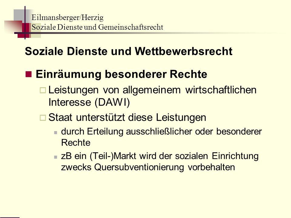 Eilmansberger/Herzig Soziale Dienste und Gemeinschaftsrecht Soziale Dienste und Wettbewerbsrecht Einräumung besonderer Rechte Leistungen von allgemein