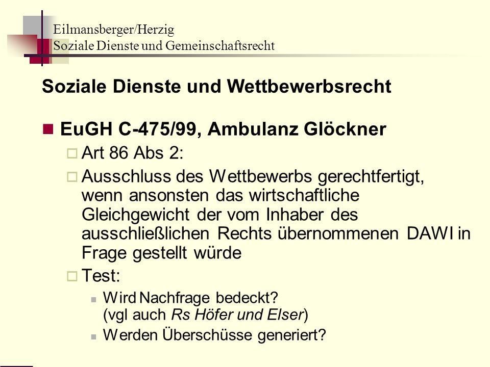 Eilmansberger/Herzig Soziale Dienste und Gemeinschaftsrecht Soziale Dienste und Wettbewerbsrecht EuGH C-475/99, Ambulanz Glöckner Art 86 Abs 2: Aussch