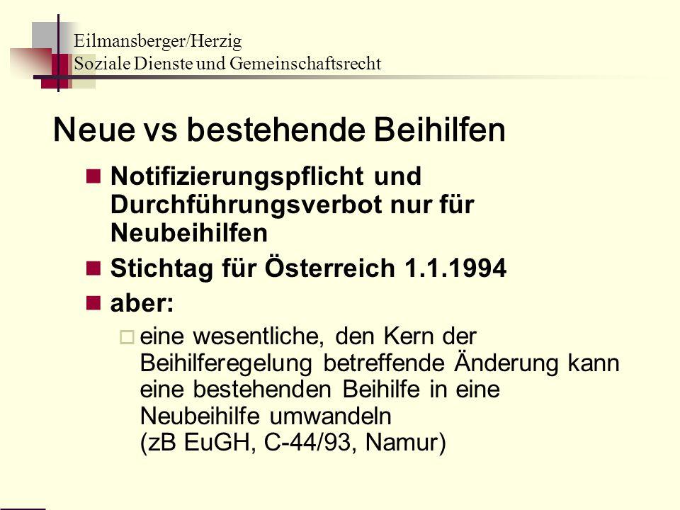 Eilmansberger/Herzig Soziale Dienste und Gemeinschaftsrecht Neue vs bestehende Beihilfen Notifizierungspflicht und Durchführungsverbot nur für Neubeih