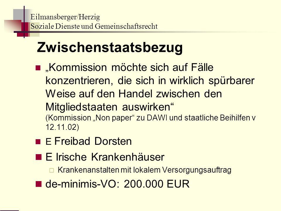 Eilmansberger/Herzig Soziale Dienste und Gemeinschaftsrecht Zwischenstaatsbezug Kommission möchte sich auf Fälle konzentrieren, die sich in wirklich s