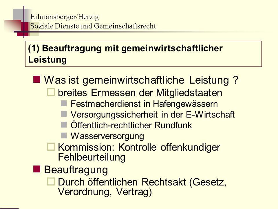 Eilmansberger/Herzig Soziale Dienste und Gemeinschaftsrecht Was ist gemeinwirtschaftliche Leistung ? breites Ermessen der Mitgliedstaaten Festmacherdi