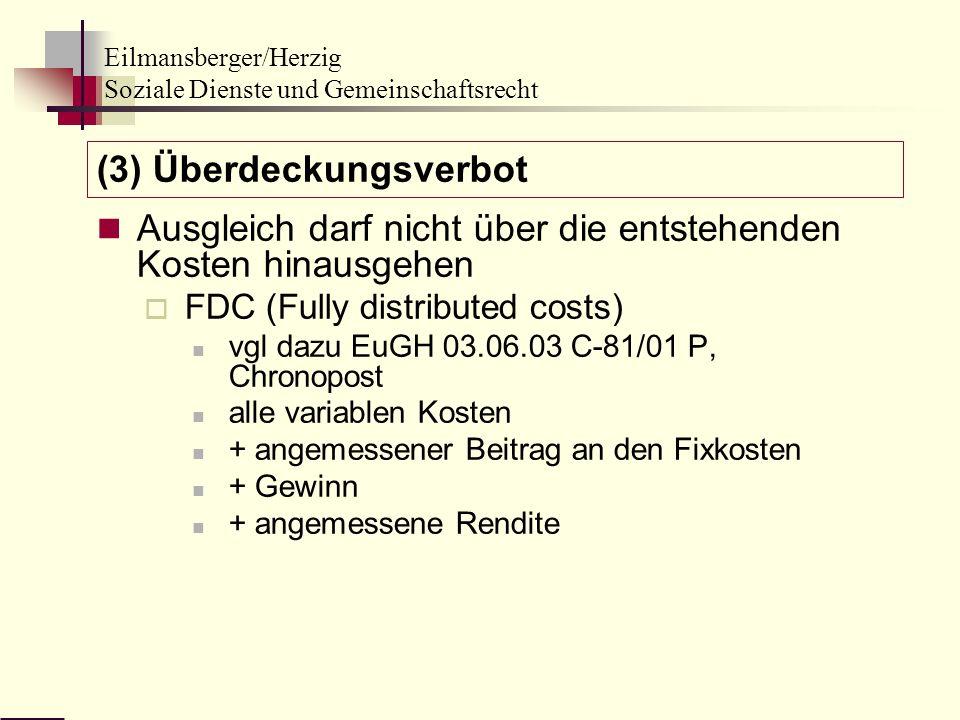 Eilmansberger/Herzig Soziale Dienste und Gemeinschaftsrecht Ausgleich darf nicht über die entstehenden Kosten hinausgehen FDC (Fully distributed costs