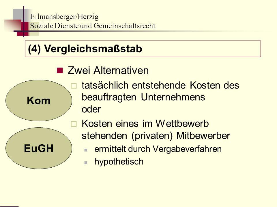 Eilmansberger/Herzig Soziale Dienste und Gemeinschaftsrecht Zwei Alternativen tatsächlich entstehende Kosten des beauftragten Unternehmens oder Kosten