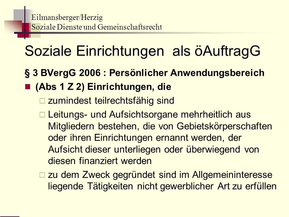 Eilmansberger/Herzig Soziale Dienste und Gemeinschaftsrecht Soziale Einrichtungen als öAuftragG § 3 BVergG 2006 : Persönlicher Anwendungsbereich (Abs