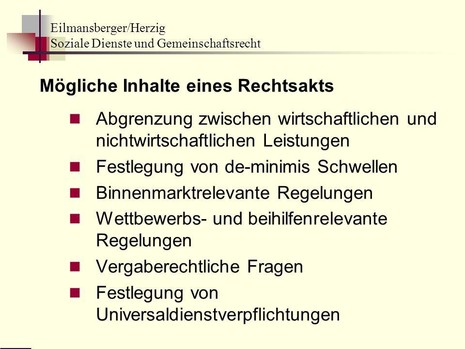 Eilmansberger/Herzig Soziale Dienste und Gemeinschaftsrecht Mögliche Inhalte eines Rechtsakts Abgrenzung zwischen wirtschaftlichen und nichtwirtschaft
