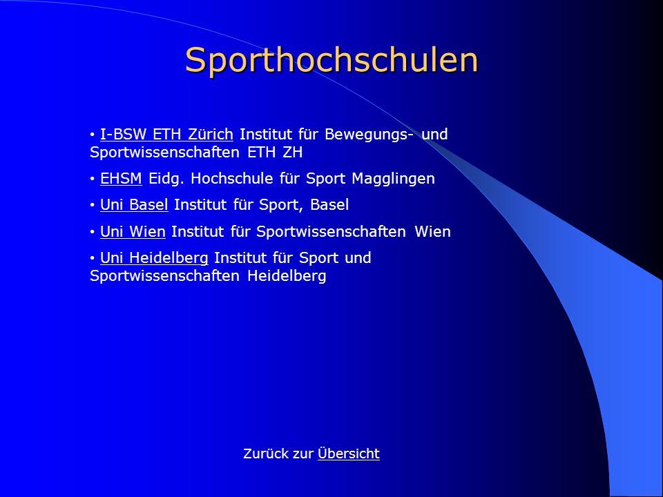 Sporthochschulen Zurück zur ÜbersichtÜbersicht I-BSW ETH Zürich Institut für Bewegungs- und Sportwissenschaften ETH ZHI-BSW ETH Zürich EHSM Eidg. Hoch