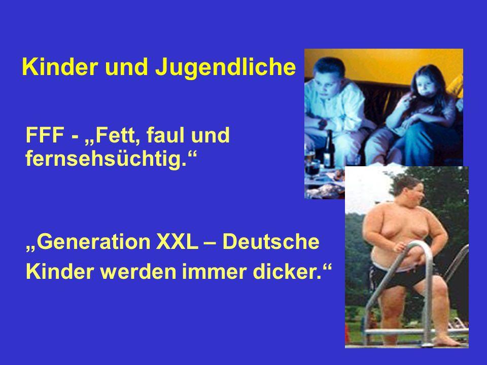 Kinder und Jugendliche FFF - Fett, faul und fernsehsüchtig. Generation XXL – Deutsche Kinder werden immer dicker.