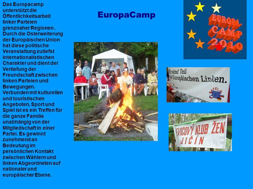 EuropaCamp Das Europacamp unterstützt die Öffentlichkeitsarbeit linker Parteien grenznaher Regionen. Durch die Osterweiterung der Europäischen Union h