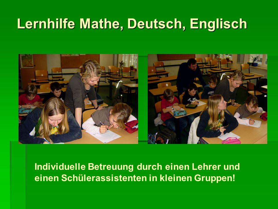 Lernhilfe Mathe, Deutsch, Englisch Individuelle Betreuung durch einen Lehrer und einen Schülerassistenten in kleinen Gruppen!