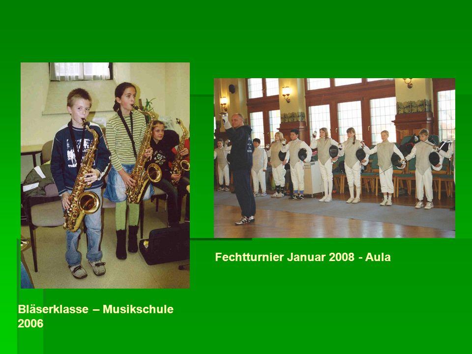 Bläserklasse – Musikschule 2006 Fechtturnier Januar 2008 - Aula