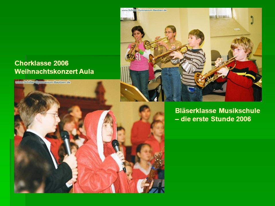 Bläserklasse Musikschule – die erste Stunde 2006 Chorklasse 2006 Weihnachtskonzert Aula