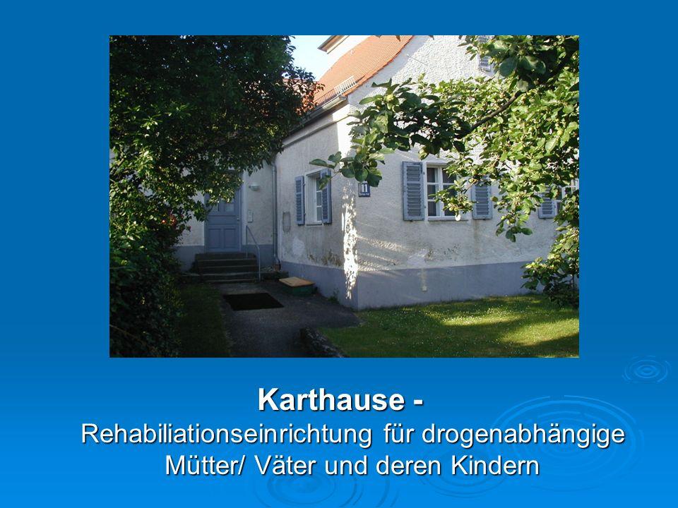 Karthause - Rehabiliationseinrichtung für drogenabhängige Mütter/ Väter und deren Kindern
