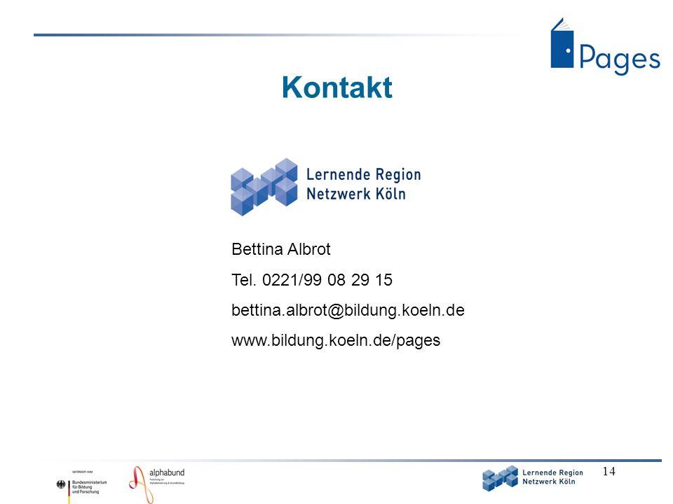 14 Kontakt Bettina Albrot Tel. 0221/99 08 29 15 bettina.albrot@bildung.koeln.de www.bildung.koeln.de/pages