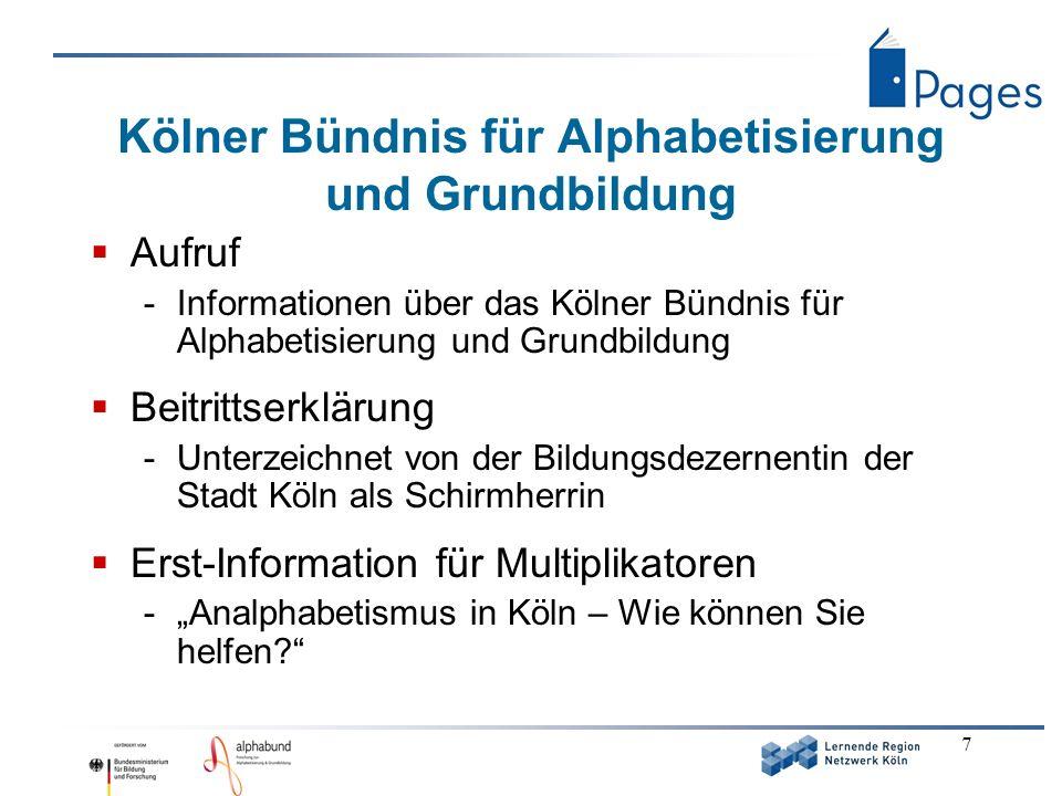 7 Kölner Bündnis für Alphabetisierung und Grundbildung Aufruf -Informationen über das Kölner Bündnis für Alphabetisierung und Grundbildung Beitrittser