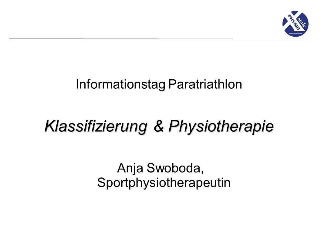 Informationstag Paratriathlon Klassifizierung & Physiotherapie Anja Swoboda, Sportphysiotherapeutin