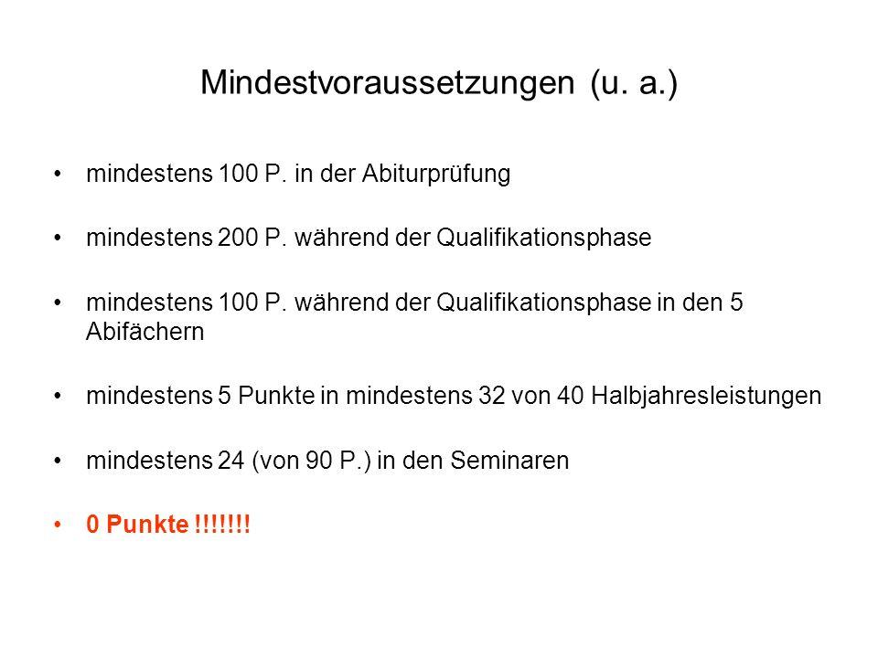 Mindestvoraussetzungen (u.a.) mindestens 100 P. in der Abiturprüfung mindestens 200 P.