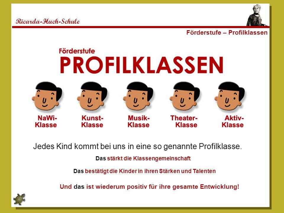 Ricarda-Huch-Schule Förderstufe – Profilklassen Jedes Kind kommt bei uns in eine so genannte Profilklasse.