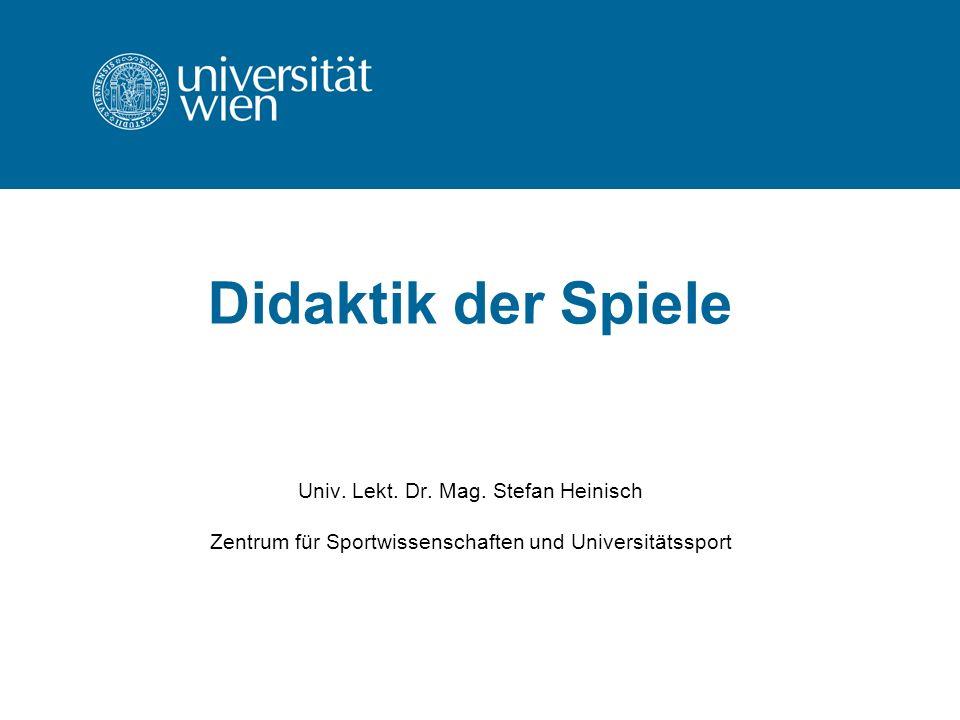 Didaktik der Spiele Univ.Lekt. Dr. Mag.