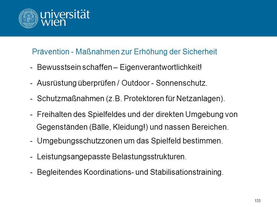 133 Prävention - Maßnahmen zur Erhöhung der Sicherheit - Bewusstsein schaffen – Eigenverantwortlichkeit.