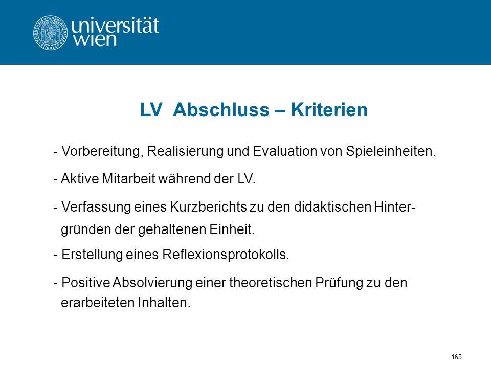 165 LV Abschluss – Kriterien - Vorbereitung, Realisierung und Evaluation von Spieleinheiten.
